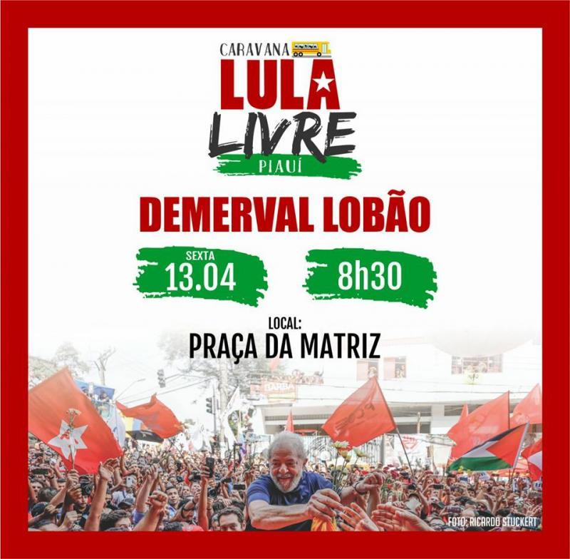Caravana 'Lula livre' estará em Demerval Lobão nesta sexta (13)