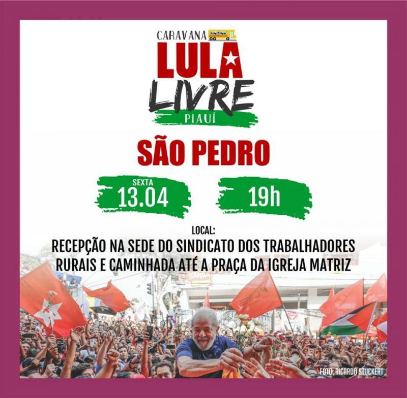 Caravana 'Lula livre' estará hoje em São Pedro do Piauí