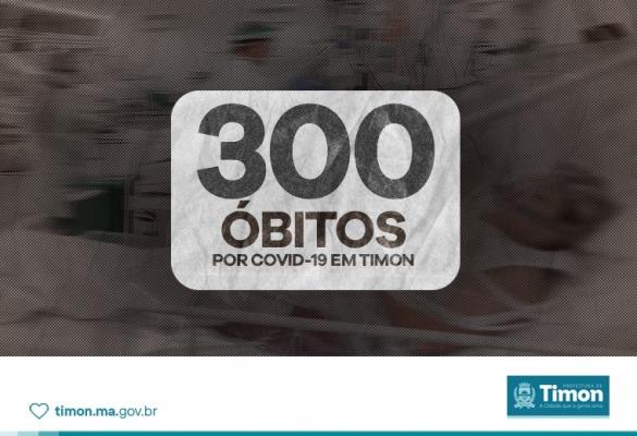 Boletim registra 300 óbitos por Covid-19 em Timon
