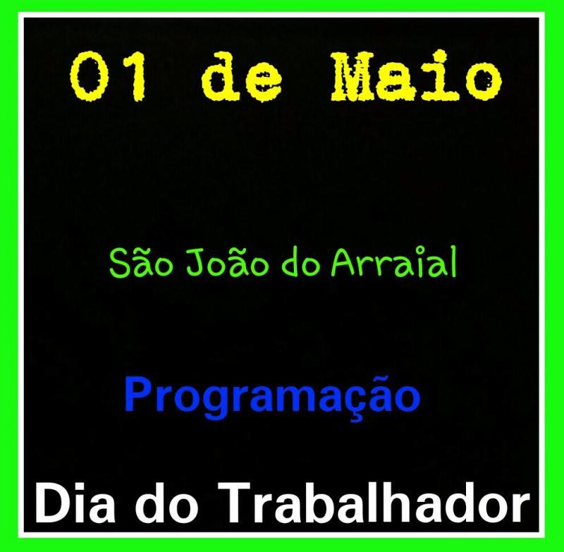 Prefeitura divulga a programação das atividades do dia do Trabalhador em São João do Arraial