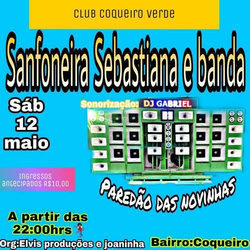 Clube Coqueiro Verde, Apresenta: Sanfoneira Sebastiana e Banda