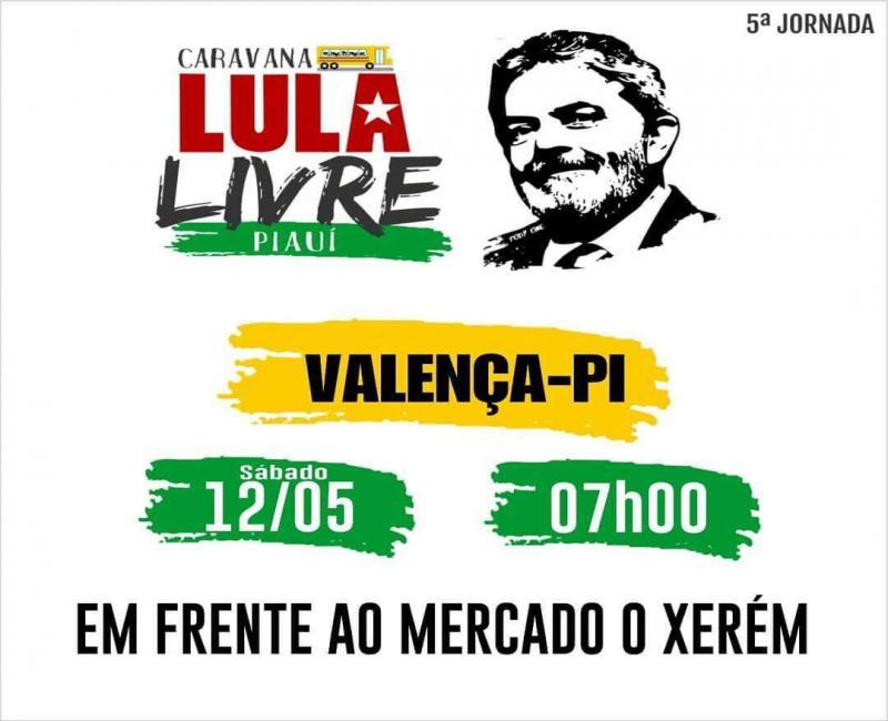 Caravana Lula livre estará em Valença do piauí neste sábado