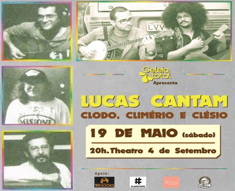 Lucas Cantam Clodo, Climério e Clésio - 19 de maio - Theatro 4 de Setembro