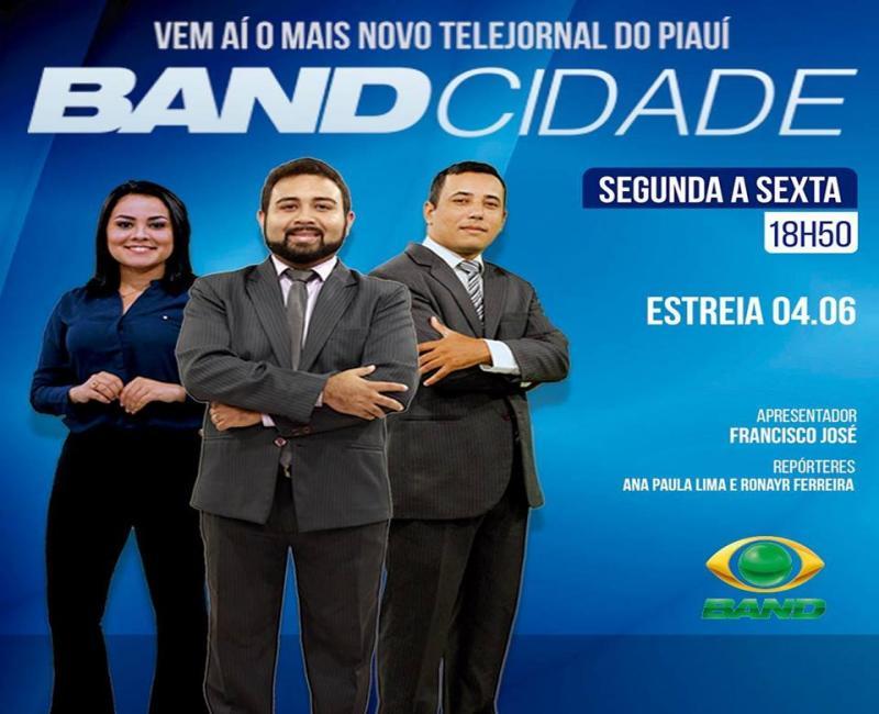 Band TV Piauí lança telejornal nesta segunda dia 4