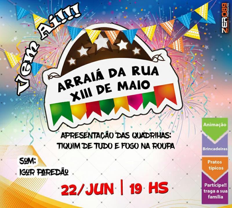 Vem aí o Arraia da Rua XIII de Maio em Monte Alegre Piauí