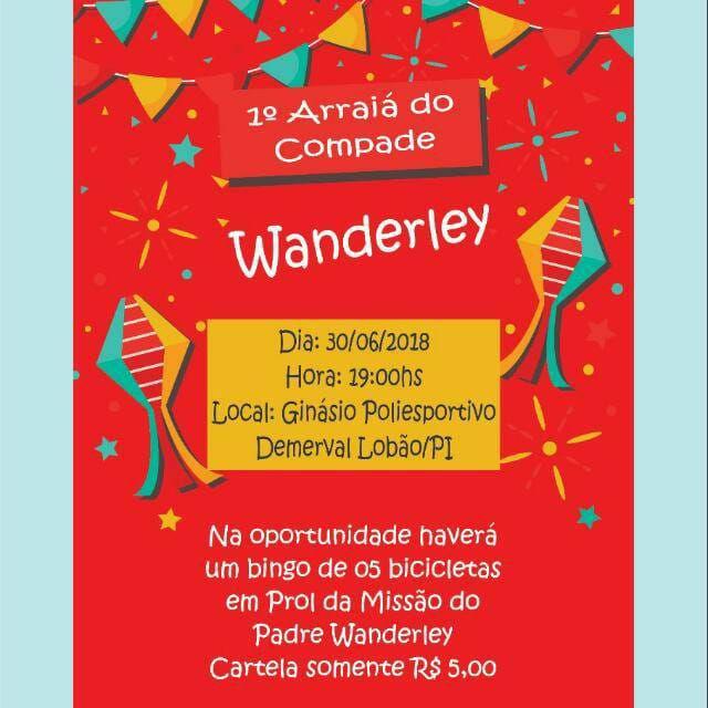 Demerval Lobão | dia 30 de junho, grande evento 'I Arraiá do compadre Wanderley'