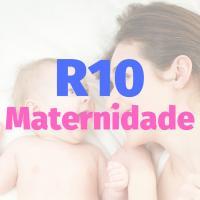 R10 Maternidade